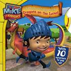 Mike the Knight: Dragons on the Loose by Simon & Schuster UK (Novelty book, 2013)