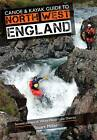 Canoe & Kayak Guide to North West England: Of White Water Lake District by Stuart Miller (Paperback, 2013)