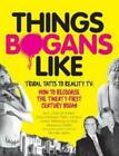 Things Bogans Like: Tribal Tatts to Reality TV: How to Recognise the Twenty-First Century Bogan by Intravenus DeMilo, E. Chas McSween, Michael Jayfox, Enron Hubbard, Hunter McKenzie-Smythe, Flash Johnson (Paperback, 2013)