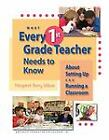 What Every 1st Grade Teacher Needs to Know about Setting up and Running a Classroom by Margaret Berry Wilson (2011, Paperback)