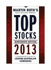 Top Stocks 2013: A Sharebuyer's Guide to Leading Australian Companies by Martin Roth (Paperback, 2013)