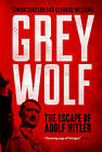 Grey Wolf: The Escape of Adolf Hitler by Simon Dunstan, Gerrard Williams (Paperback, 2012)