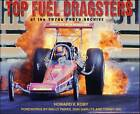 Top Fuel Dragsters of the 1970s: Photo Archive by Howard V. Koby (Paperback, 2004)