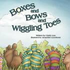 Boxes and Bows and Wiggling Toes by Cindy Lou (Paperback / softback, 2012)