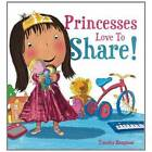 Princesses Love to Share by Timothy Knapman (Paperback, 2013)