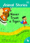 Animal Stories 2: Never Trust a Tiger by Lari Don (Paperback, 2012)
