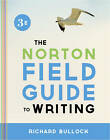 The Norton Field Guide to Writing by Richard Bullock (Paperback, 2013)