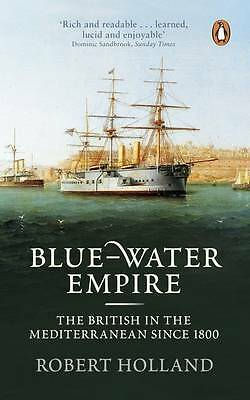 Blue-Water Empire: The British in the Mediterranean since 1800-ExLibrary