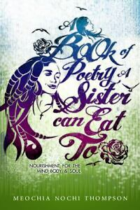 A-Book-of-Poetry-A-Sister-Can-Eat-To-Nourishment-for-the-Mind-Body-and-Soul