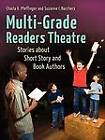 Multi-grade Readers Theatre: Stories About Short Story and Book Authors by Suzanne I. Barchers, Charla R. Pfeffinger (Paperback, 2011)