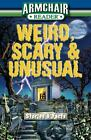Armchair Reader Weird, Scary, and Unusual by Publications International Staff (2008, Paperback)