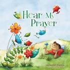 Hear My Prayer by Gigi Moore, Lee Bennett Hopkins (Hardback, 2010)