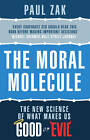 The Moral Molecule: the new science of what makes us good or evil by Paul J. Zak (Paperback, 2013)