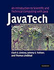 JavaTech, an Introduction to Scientific and Technical Computing with Java by Thomas Lindblad, Johnny S. Tolliver, Clark S. Lindsey (Paperback, 2010)