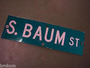 "Vintage ORIGINAL S. BAUM ST STREET SIGN 30"" X 9"" WHITE LETTERING ON GREEN"
