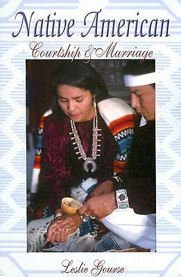 Native American Courtship And Marriage by Leslie Gou...