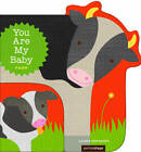 You are My Baby: Farm by Chronicle Books (Board book, 2013)