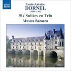 Louis-Antoine Dornel - : Six Suittes en Trio (2008)