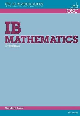 IB Mathematics Standard Level: For Exams from May 2014 (OSC IB Revision Guides f