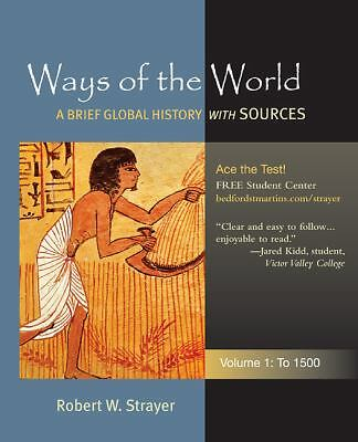 Ways Of The World To 1500 A Global History With Sources By Robert W Strayer 2010 Paperback
