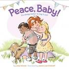 Peace, Baby! by Linda Ashman (Hardback, 2013)