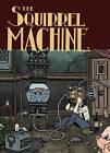 The Squirrel Machine by Hans Rickheit (Paperback, 2013)