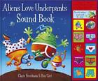 Aliens Love Underpants Sound Book by Claire Freedman (Hardback, 2012)