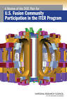 A Review of the DOE Plan for U.S. Fusion Community Participation in the ITER Program by Committee to Review the U.S. ITER Science Participation Planning Process, National Research Council, Board on Physics and Astronomy, Plasma Science Committee, Division on Engineering and Physical Sciences (Paperback, 2008)