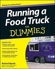 Running a Food Truck For Dummies by Richard Myrick (Paperback, 2012)