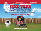 Side-Yard Superhero: Life Lessons from an Unlikely Teacher by Rick D. Niece (Paperback, 2012)