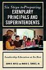 Six Steps to Preparing Exemplary Principals and Superintendents: Leadership Education at Its Best by John R. Hoyle, Mario S. Torres (Paperback, 2010)