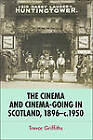 The Cinema and Cinema-going in Scotland, 1896 - C. 1950 by Trevor Griffiths (Hardback, 2012)