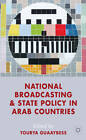 National Broadcasting and State Policy in Arab Countries by Palgrave Macmillan (Hardback, 2013)