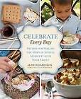 Celebrate Every Day: Recipes for Making the Most of Special Moments with Your Family by Jaime Richardson (Hardback, 2013)