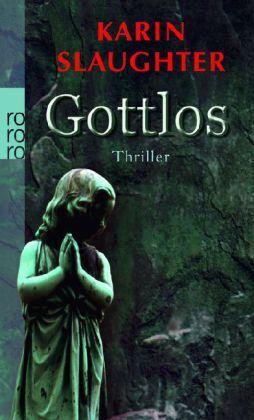 Gottlos von Karin Slaughter (2008, Taschenbuch)