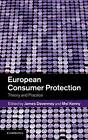 European Consumer Protection: Theory and Practice by Cambridge University Press (Hardback, 2012)