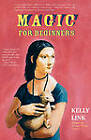 Magic for Beginners by Kelly Link (Hardback, 2005)