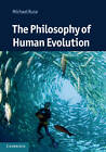 The Philosophy of Human Evolution: A Philosophical Introduction by Michael Ruse (Hardback, 2012)