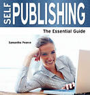 Self Publishing: The Essential Guide by Pearce Samantha (Paperback, 2012)