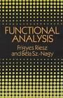 Functional Analysis by Bela S-. Nagy, Bela SZ -Nagy, Frigyes Riesz (Paperback, 1991)