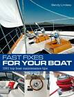 Fast Fixes for Your Boat: 1001 Top Boat Maintenance Tips by Sandy Lindsey (Paperback, 2013)