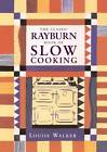 The Classic Rayburn Book of Slow Cooking by Louise Walker (Paperback, 1998)