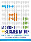Market Segmentation: How to Do it and How to Profit from it by Malcolm McDonald (Paperback, 2012)
