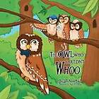 The Owl Who Couldn't Whoo by LeAnna Kail (Paperback, 2013)