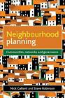 Neighbourhood Planning: Communities, Networks and Governance by Nick Gallent, Steve Robinson (Paperback, 2013)
