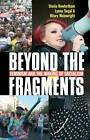 Beyond the Fragments: Feminism and the Making of Socialism by Lynne Segal, Sheila Rowbotham, Hilary Wainwright (Paperback, 2012)