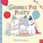 Guinea Pig Party by Holly Surplice (Paperback, 2013)