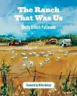 The Ranch That Was Us by Becky Crouch Patterson (Paperback, 2012)
