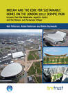 BREEAM and the Code for Sustainable Homes on the London 2012 Olympic Park: Lessons from the Velodrome, Aquatics Centre and the Olympic and Paralympic Village by Neil Paterson, Adam Robinson, Robin Brylewski (Paperback, 2012)