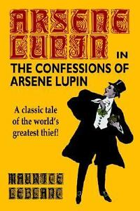 Confessions-of-Arsene-Lupin-Hardcover-by-Maurice-Leblanc-ISBN-0809533588